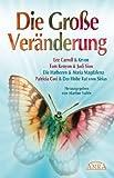 Die Große Veränderung: Kryon, die Hathoren, Maria Magdalena und der Hohe Rat vom Sirius (German Edition)