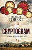 img - for Cryptogram: ... Because The Past Is Never Past by Michael Tobert (2014-12-12) book / textbook / text book