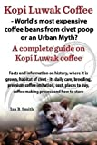 Kopi Luwak Coffee - World's Most Expensive Coffee