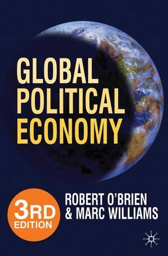 Global Political Economy, 3rd Edition: Evolution and Dynamics