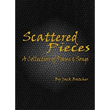 Scattered Pieces: A Collection of Poems & Songs