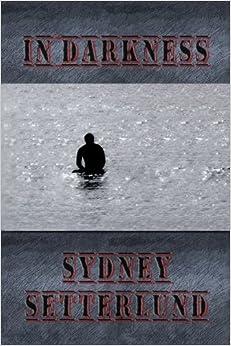 Book In Darkness by Sydney Setterlund (2011-07-29)