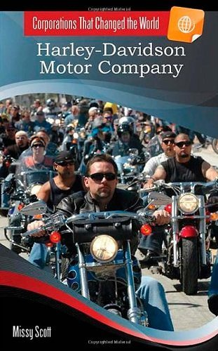 Harley-Davidson Motor Company (Corporations That Changed the World)
