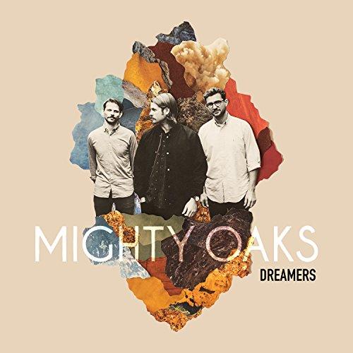 Mighty Oaks - Dreamers (2017) [WEB FLAC] Download