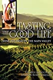 img - for Tasting the Good Life: Wine Tourism in the Napa Valley book / textbook / text book