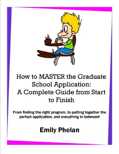 How to Master the Graduate School Application: A Complete Guide from Start to Finish