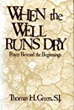 When the Well Runs Dry, Thomas H. Green, 087793181X