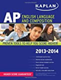 Kaplan AP English Language and Composition 2013-2014 (Kaplan AP Series)