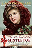 The Mischief of the Mistletoe: A Pink Carnation Christmas (Pink Carnation series Book 7)