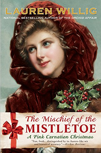 The Mischief of the Mistletoe: A Pink Carnation Christmas (Pink Carnation series Book ()