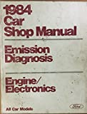 1984 Ford Car Shop Manual: Emission Diagnosis, Engine / Electronics (All Car Models)