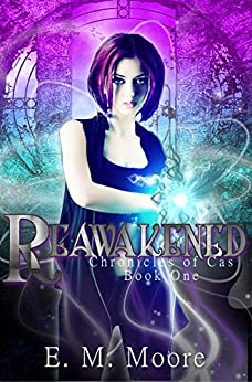 Reawakened: A New Adult Urban Fantasy Novel (Chronicles of Cas Book 1) by [Moore, E. M.]