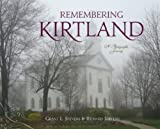 Remembering Kirtland, Stevens, Grant L. and Stevens, Richard, 1598115839