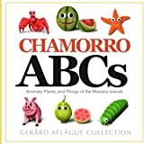 Chamorro ABCs: Animals, Plants, and Things of the Mariana Islands