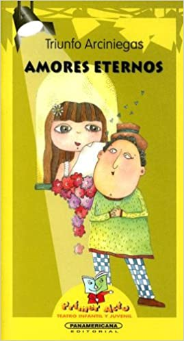 Amores Eternos (Primer Acto: Teatro Infantil y Juvenil) (Spanish Edition): Triunfo Arciniega, Maria Fernanada Mantilla: 9789583009983: Amazon.com: Books
