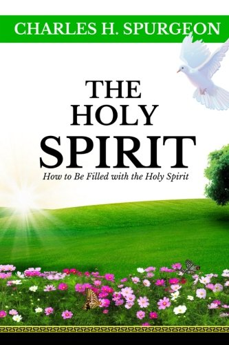 Charles H. Spurgeon: The Holy Spirit: How to be filled with the Holy Spirit pdf epub