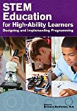 STEM Education for High-Ability Learners : Designing and Implementing Programming, MacFarlane, Bronwyn, 1618214322