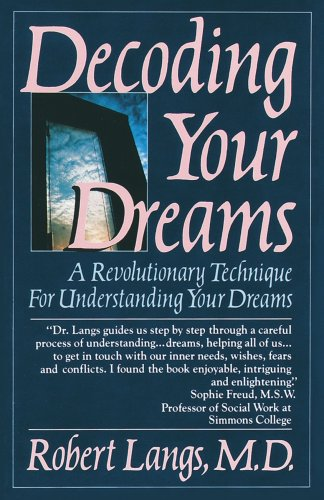 Decoding Your Dreams: A Revolutionary Technique For Understanding Your Dreams