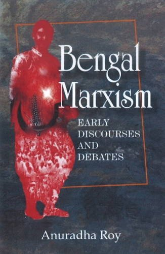 Bengal Marxism Early Discoveries and Debates ebook