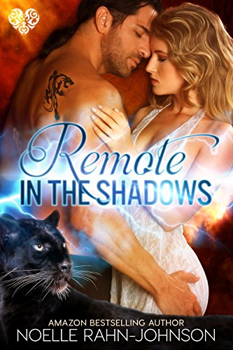 Remote in the Shadows: A Paranormal Shapeshifter Romance by [Rahn-Johnson, Noelle]