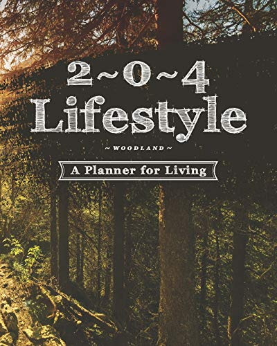 2 * 0 * 4 Lifestyle: Woodland: A Planner for Living