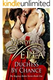 Duchess By Chance (Regency Rakes Book 1)