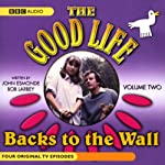 The Good Life, Volume 2: Backs to the Wall | John Esmonde,Bob Larbey