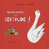"""Afficher """"Heureusement il y a Gertrude !"""""""