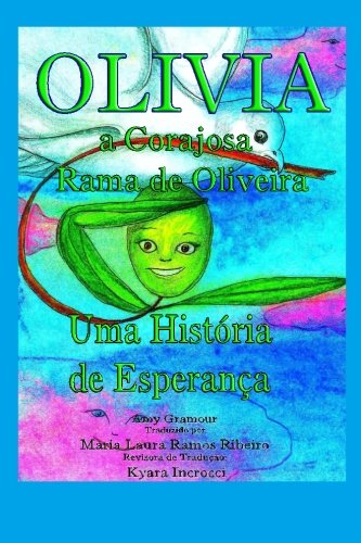 Olivia, a Corajosa Rama de Oliveira: Uma Historia de Esperanca