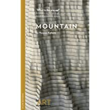 Mountain/What is the Way Up?: A literary exploration of Anish Kapoor's sculpture (Sylph Editions - The Art Monographs) by Kapoor, Anish, Kishore, Naveen (2013) Paperback