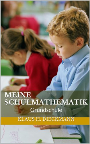 Meine Schulmathematik: Grundschule (German Edition)