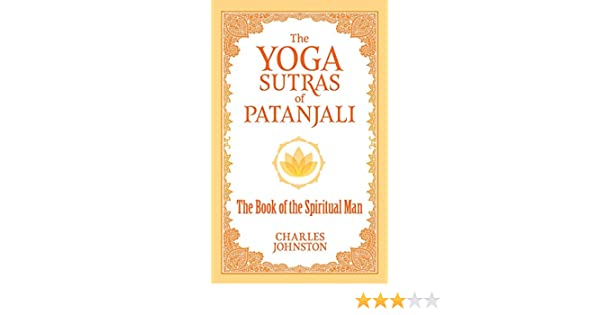 The Yoga Sutras of Patanjali: The Book of the Spiritual Man (English Edition)
