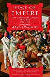 edge empire - Edge of Empire: Lives, Culture, and Conquest in the East, 1750-1850