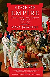 Edge of Empire: Lives, Culture, and Conquest in the East, 1750-1850