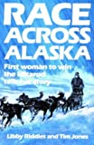 img - for Race Across Alaska: First Woman to Win the Iditarod Tells Her Story by Libby Riddles (1-Dec-1988) Paperback book / textbook / text book