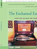 The Enchanted Ear, Larry Karp, 0595121292
