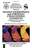 Highly Siderophile and Strongly Chalcophile Elements in High-Temperature Geochemistry and Cosmochemistry (Reviews in Mineralogy & Geochemistry)