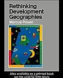 Rethinking Development Geographies, Marcus Power, 041525079X