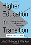 img - for Higher Education in Transition: A History of American Colleges and Universities (Foundations of Higher Education) book / textbook / text book