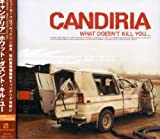 What Doesn't Kill You by Candiria (2005-01-06)