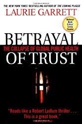 Betrayal of Trust: The Collapse of Global Public Health