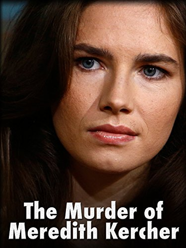 The Murder of Meredith Kercher