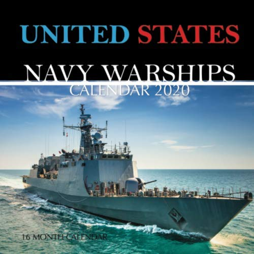 United States Navy Warships Calendar 2020: 16 Month Calendar