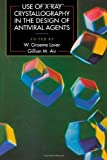 Use of X-Ray Crystallography in the Design of Antiviral Agents, W. Graeme Laver, 0124387454