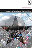 Measuring Public Space: The Star Model (Design and the Built Environment)