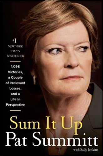 Téléchargez des ebooks gratuits en pdfSum It Up: A Thousand and Ninety-Eight Victories, a Couple of Irrelevant Losses, and a Life in Perspective by Pat Head Summitt (Mar 5 2013) PDF