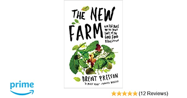 The New Farm: Our Ten Years on the Front Lines of the Good