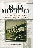 Billy Mitchell, H. Paul Jeffers, 0760320802