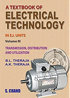 Text Book Of Electrical Technology Volume 3 Transmission Distribution And Utilization