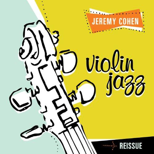 (Jeremy Cohen: Violin Jazz)